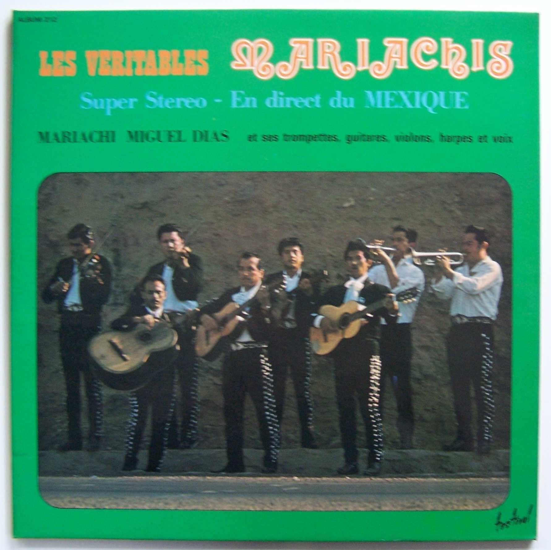 Mariachi Miguel Dias - Les Veritables Mariachi