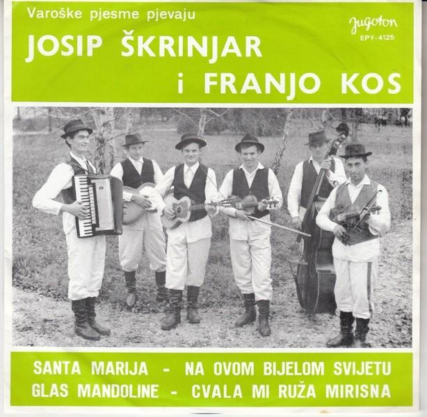 Skrinjar Josip Franjo Kos - Santa Marija/ Na Ovom Bijelom Svijetu/glas Mandoline/cvala Mi Ruza Mirisna