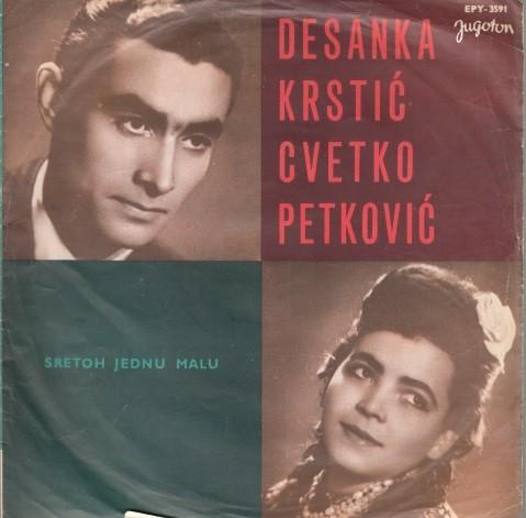 Krstic Desanka Cvetko Petkovic - Sretoh Jednu Malu/ti Si Moja Ljubav/zasto Si Nam Otisao/u Mom Gradu Na Ulici