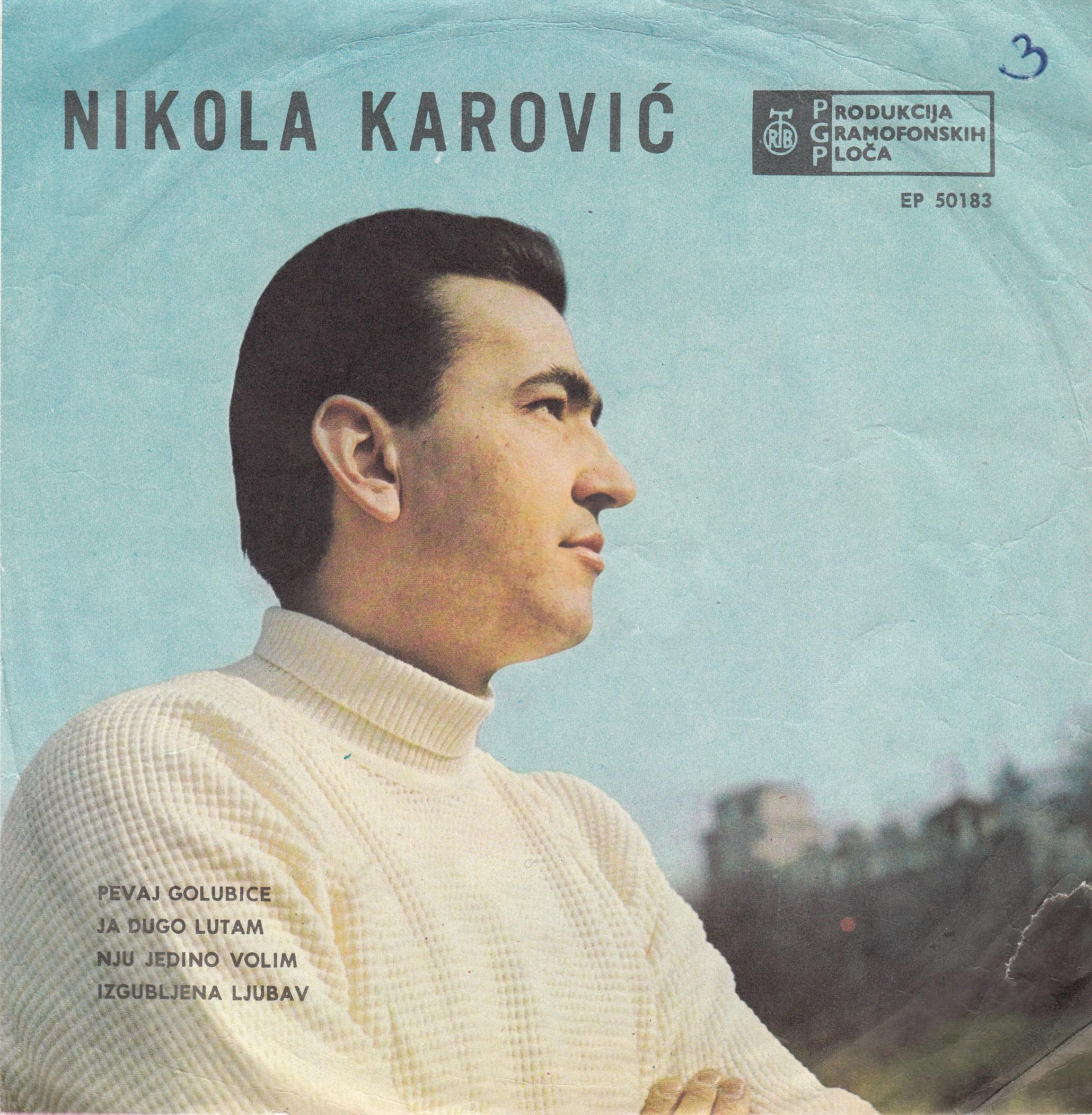 Karovic Nikola - Pevaj Golubice/ja Dugo Lutam/nju Jedino Volim/izgubljena Ljubav