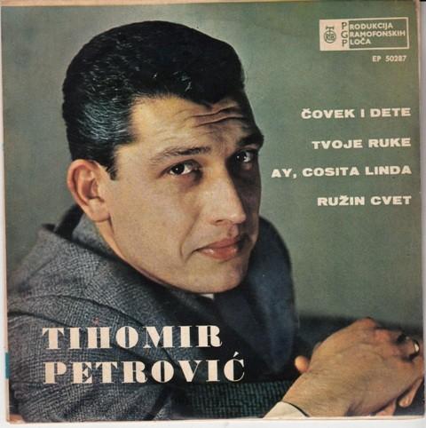 Petrovic Tihomir - Covek I Dete/tvoje Ruke/ay Cosita Linda/ruzin Cvet