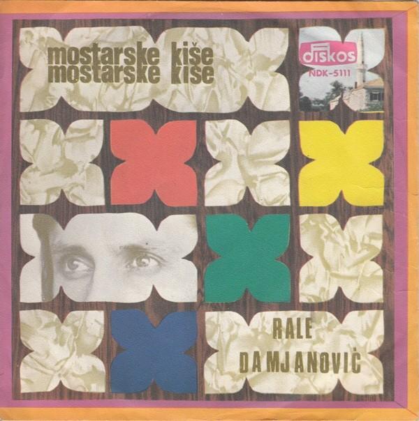 Damjanovic Rale - Mostarske Kise/mostarske Kise