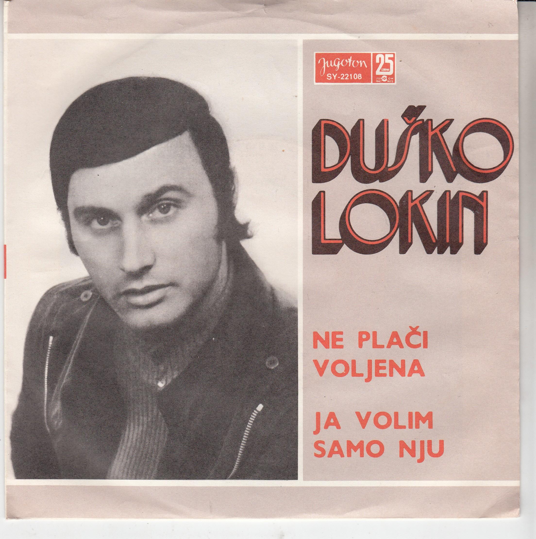 Lokin Dusko - Ne Placi Voljena/ja Volim Samo Nju