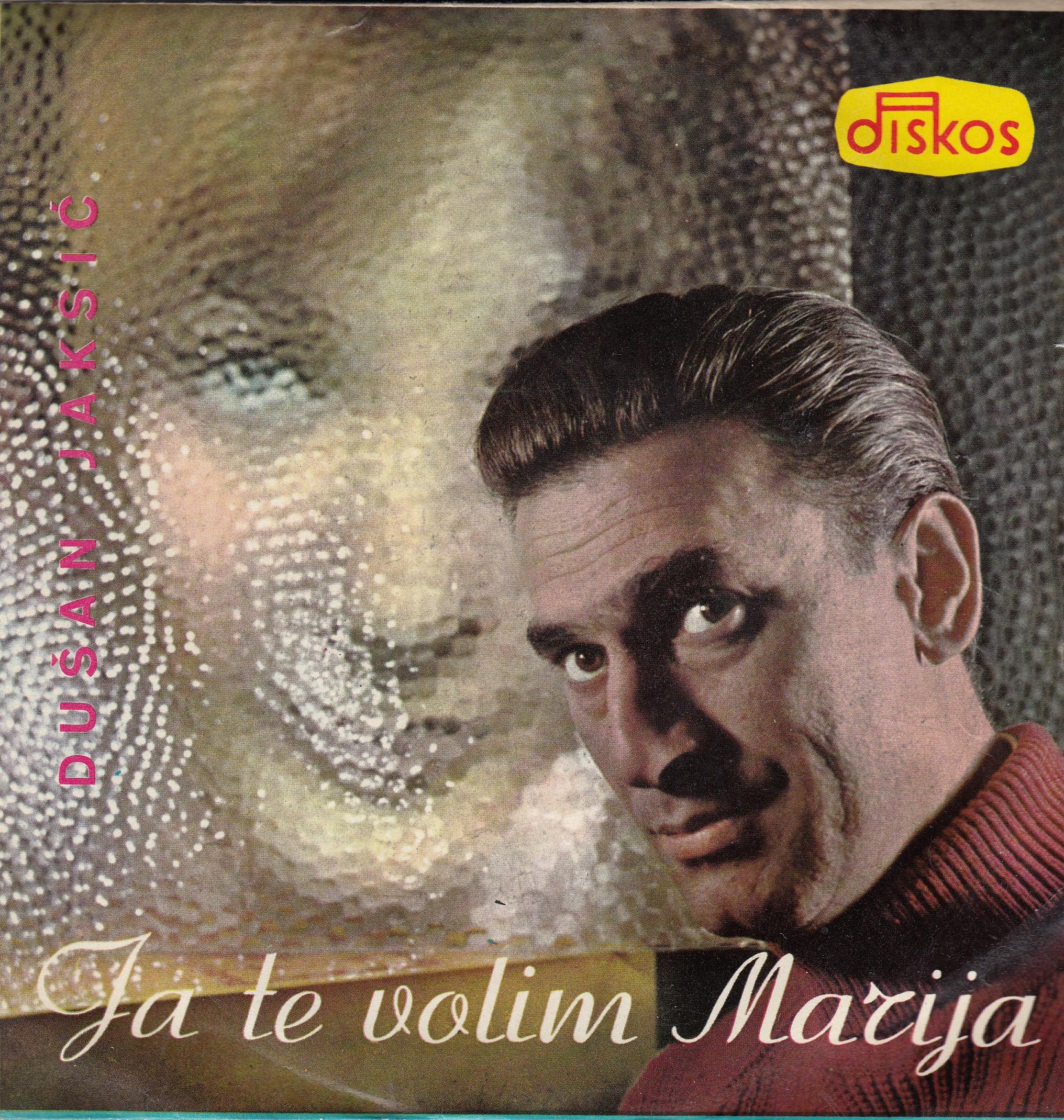 Jaksic Dusan - Ja Te Volim Marija/vetar Sa Planine/pisi Mi/placi