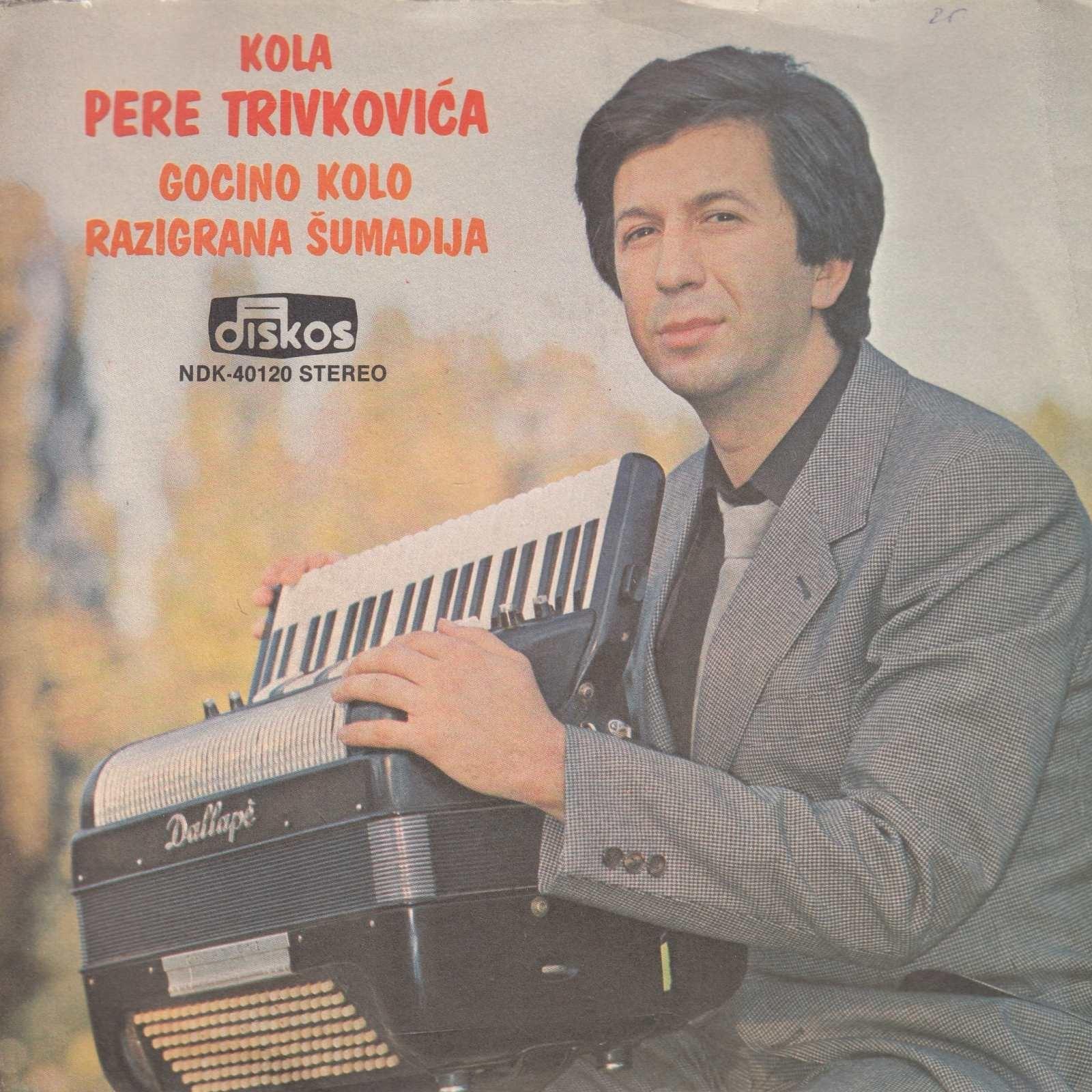Trivkovic Pero - Kola - Gocino Kolo/razigrana Sumadija