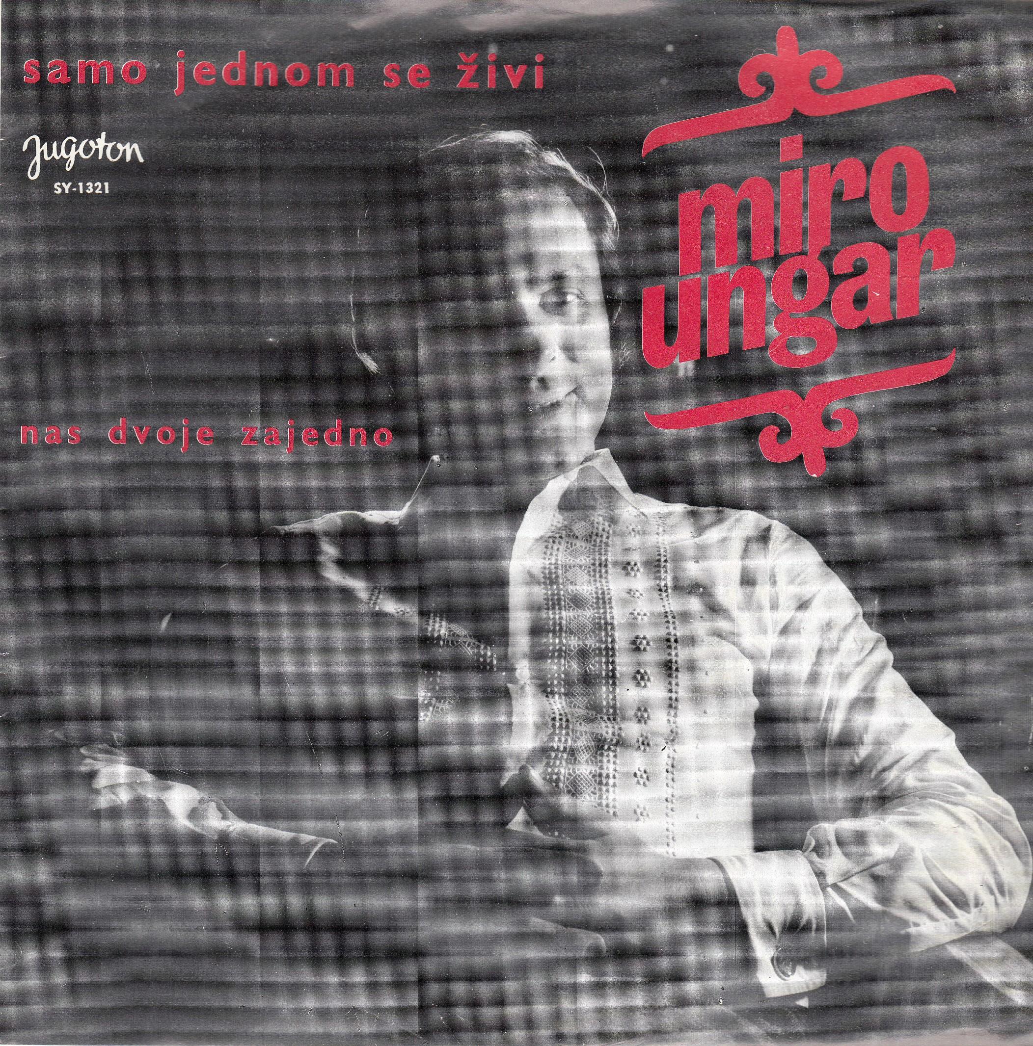 Ungar Miro - Nas Dvoje Zajedno Ensemble/samo Jednom Se Zivi