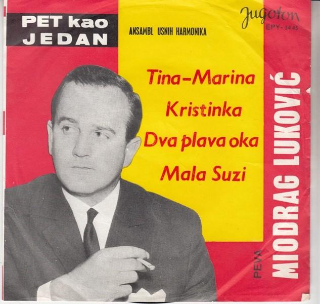 Lukovic Miodrag pet Kao Jedan - Ansambl Usnih Harmonika - Tina - Marina/kristinka/dva Plava Oka/mala Suzi