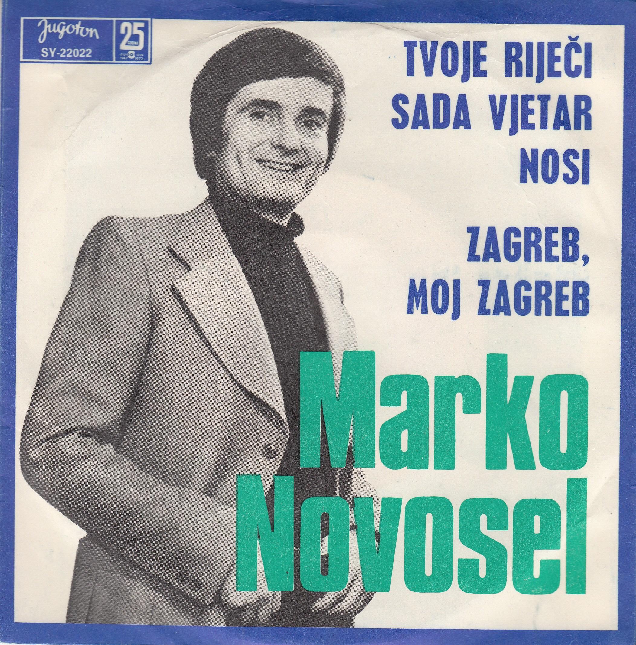 Novosel Marko - Tvoje Rijeci Sada Vjetar Nosi/zagreb Moj Zagreb