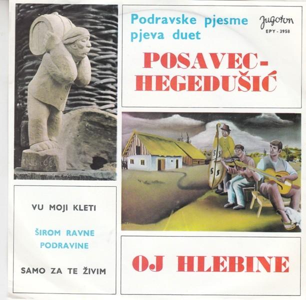 Posavec Tereza Martin Hegedusic - Oj Hlebine/vu Moji Kleti/sirom Ravne Podravine/samo Za Te Zivim