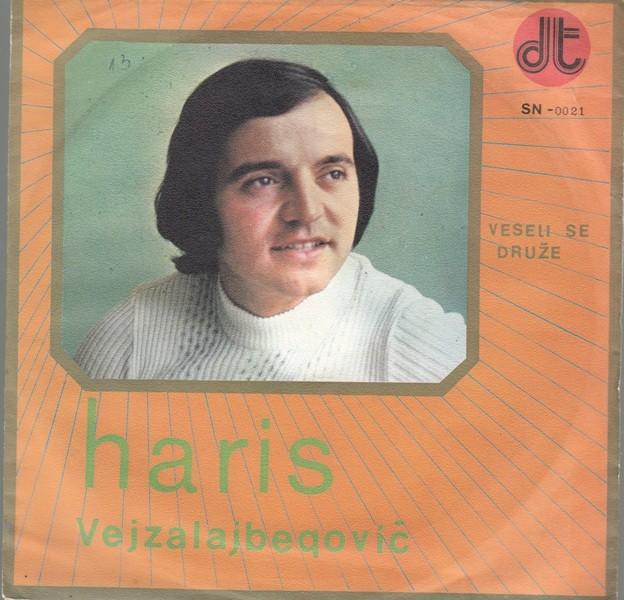 Vejzalajbegovic Haris - Veseli Se Druze/zbog Tebe
