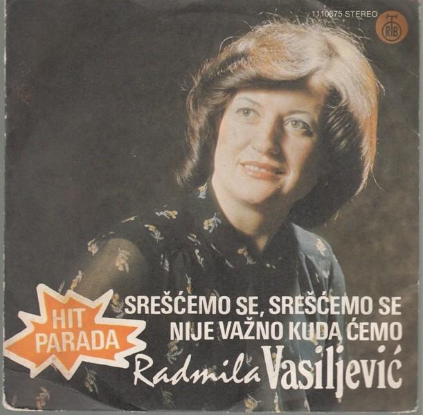 Vasiljevic Radmila - Srescemo Se Srescemo Se/nije Vazno Kuda Cemo