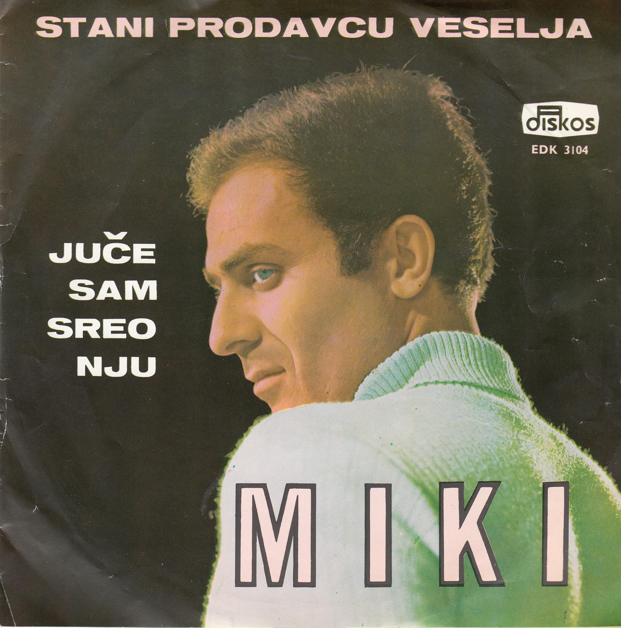 Jevremovic Miki - Stani Prodavcu Veselja/ja Sam Tvoj/juce Sam Sreo Nju/ciganka Moja