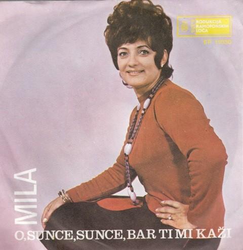 Matic Mila - O Sunce Sunce Bar Ti Mi Kazi/verovala Nikad Nisam/ja Nisam Stena Hladna/volim Te Ko Cvece Rosu