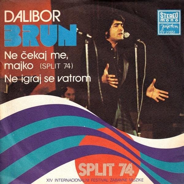 Brun Dalibor - Ne Cekaj Me Majko/ne Igraj Se Vatrom
