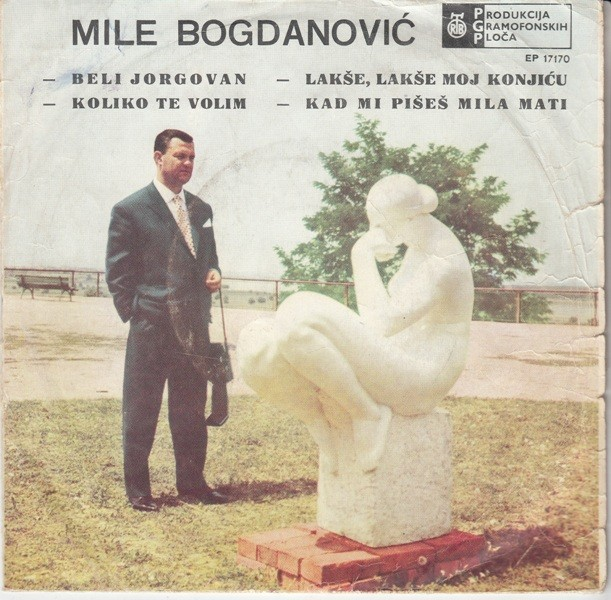 Bogdanovic Mile - Beli Jorgovan/koliko Te Volim/lakse Lakse Moj Konjicu/kad Mi Pises Mila Mati