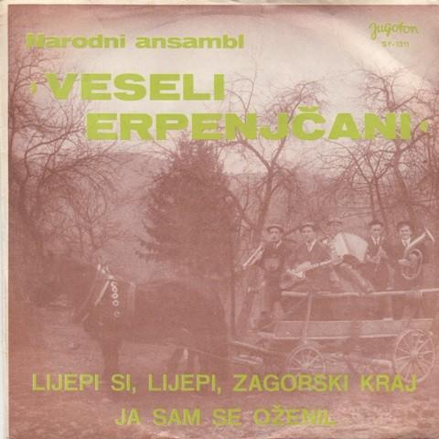 Ansambl Veseli Erpenjcani - Lijepi Si Lijepi Zagorski Kraj/ja Sam Se Ozenil