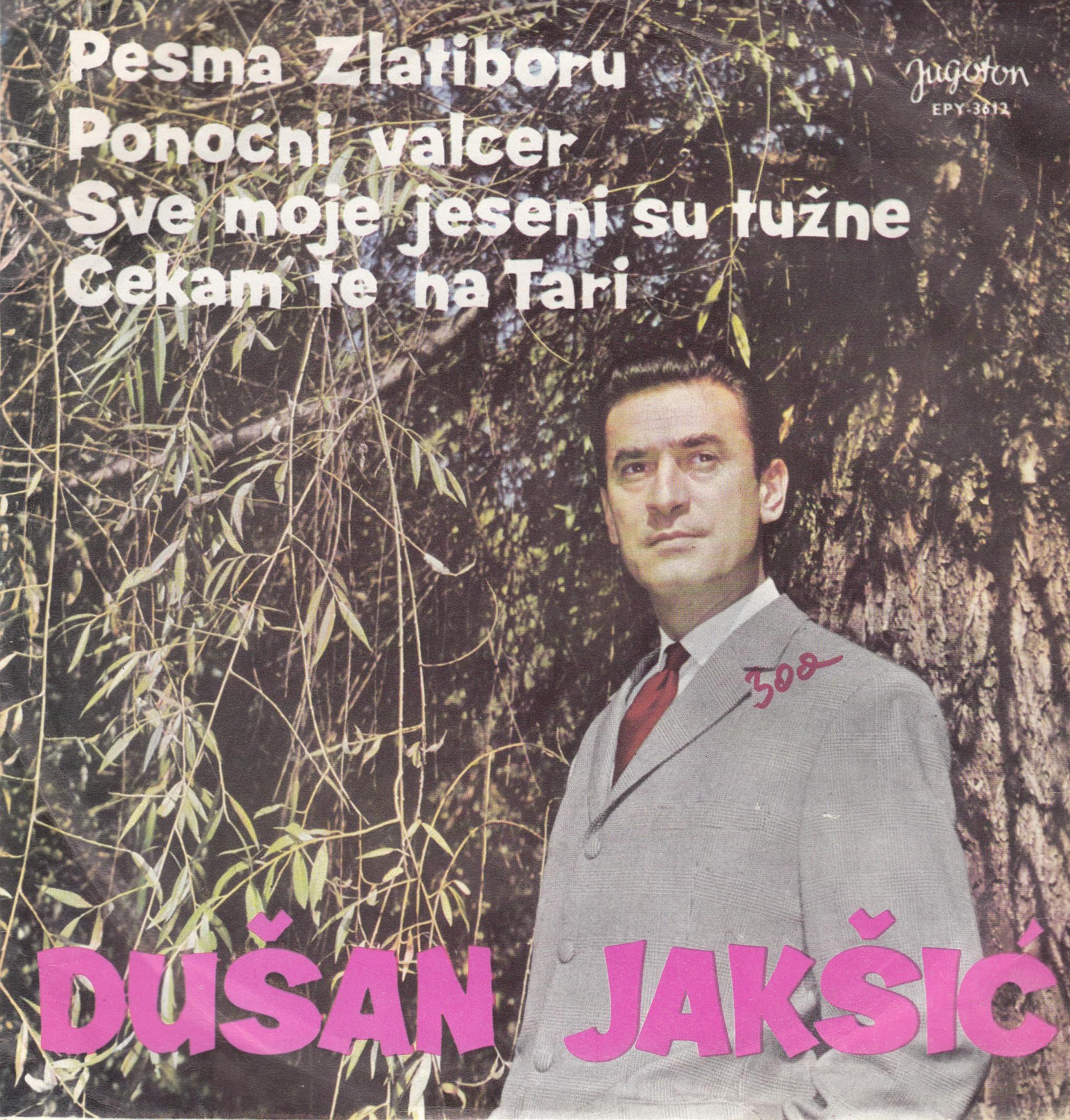 Jaksic Dusan - Pesma Zlatiboru/ponocni Valcer/sve Moje Jeseni Su Tuzne/cekam Te Na Tari