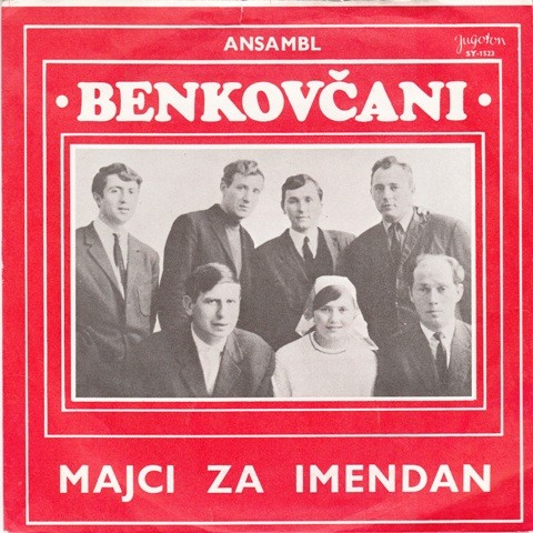 Narodni Ansambl Benkovcani - Majci Za Imendan/decki Jadmmo V Kleti