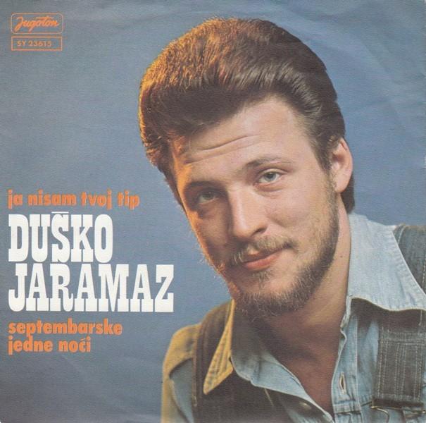 Jaramaz Dusko - Ja Nisam Tvoj Tip/septembarske Jedne Noci