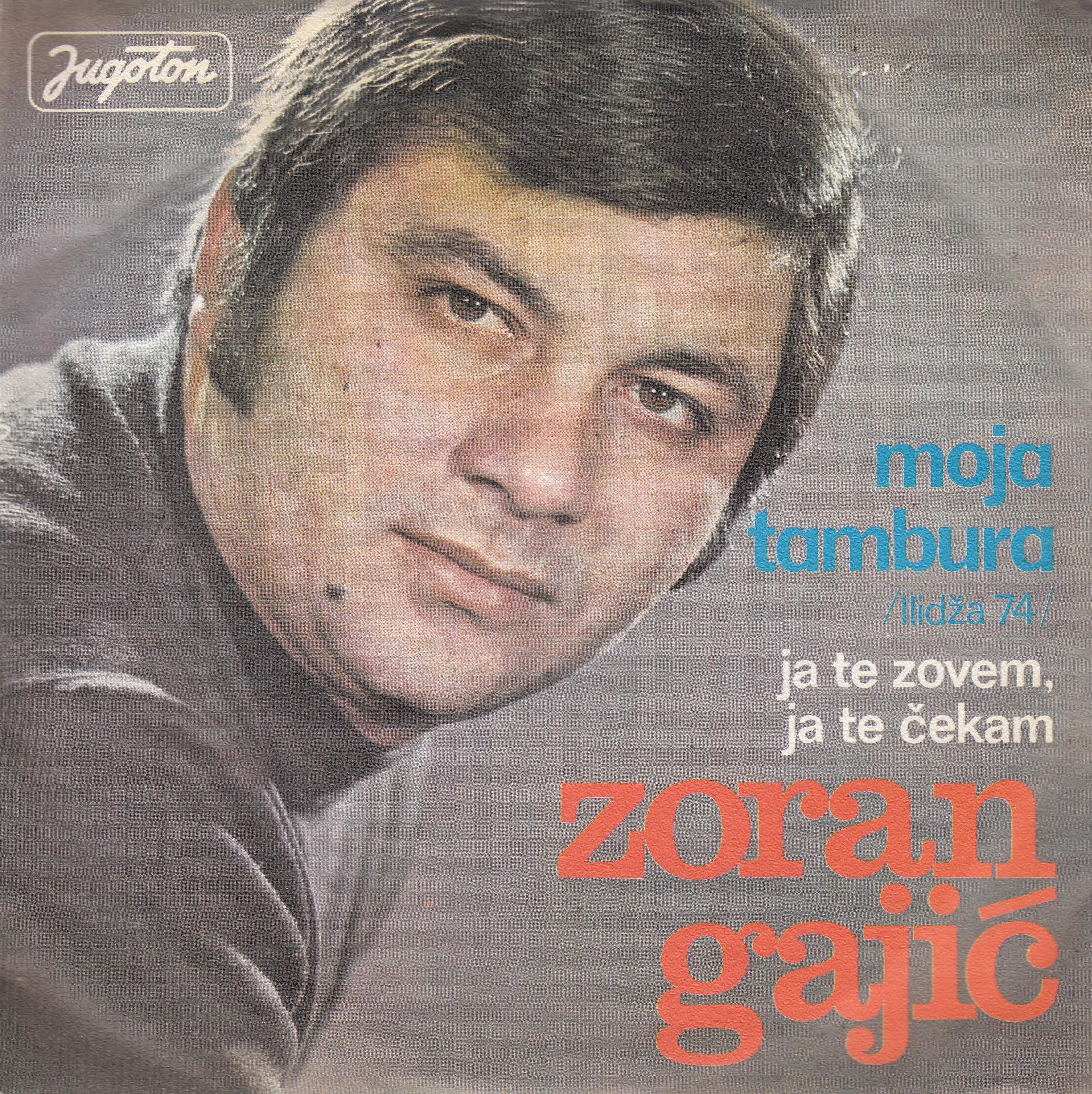 Gajic Zoran - Moja Tambura/ja Te Zovem Ja Te Cekam