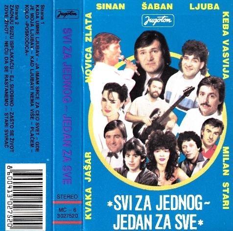 Various Artists - Svi Za Jednog - Jedan Za Sve Sinan Sakić Šaban Šaulić Ljuba Aličić