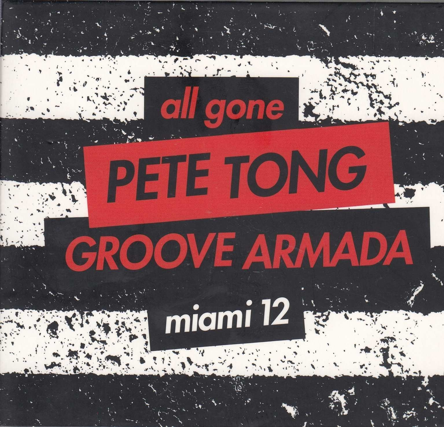 Tong Pete Groove Armada - All Gone Miami 12