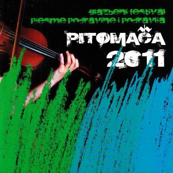 Various Artists - Pitomača 2011 - Glazbeni Festival -Pjesme Podravine I Podravlja