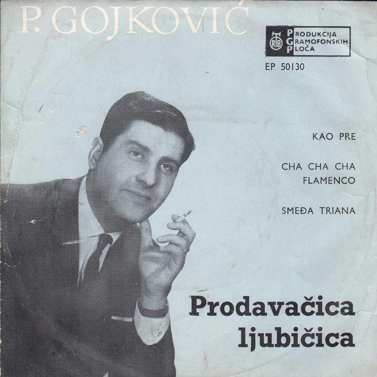 Gojkovic Predrag Cune - Cha Cha Cha Flamenco/smedja Triana/prodavacica Ljubicica/kao Pre