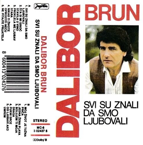 Brun Dalibor - Svi Su Znali Da Smo Ljubovali