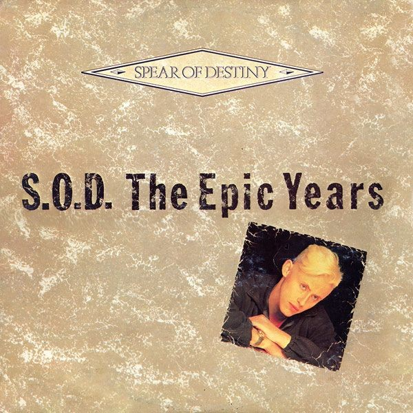 Spear Of Destiny - Sod The Epic Years