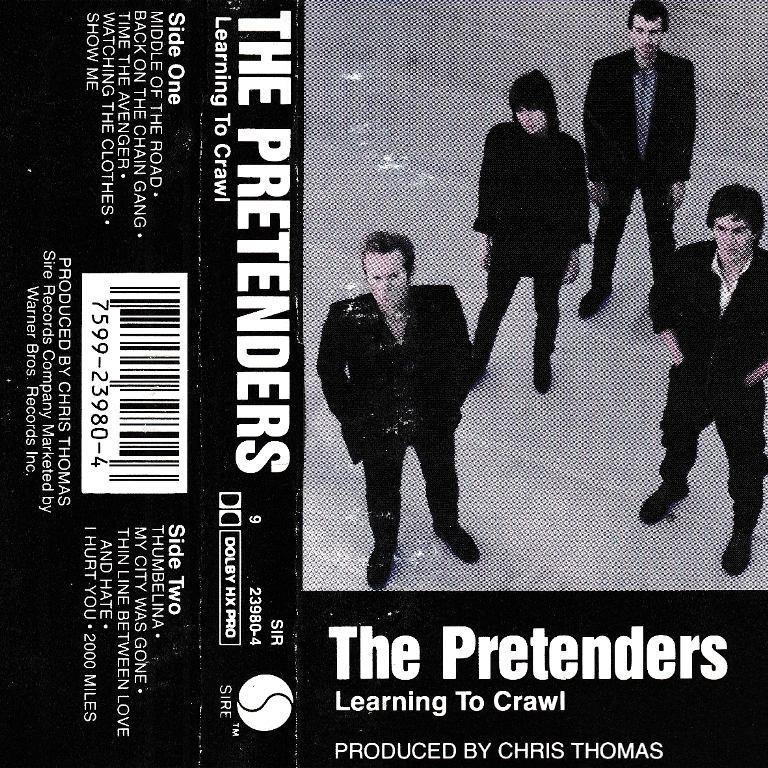 Pretenders - Larning To Crawl
