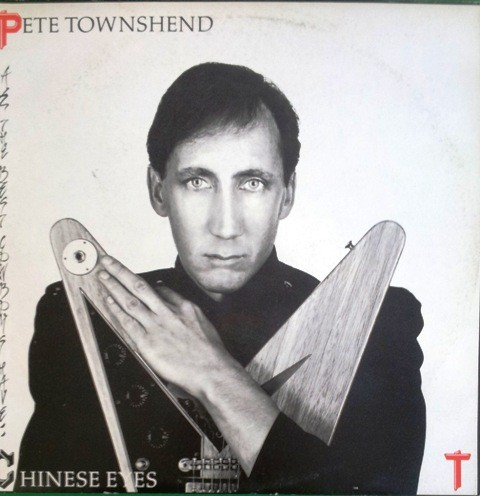Townshend Pete - All The Best Cowboys Have Chinese Eyes