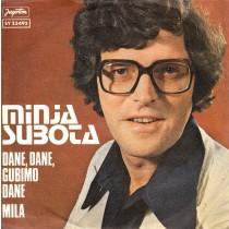 Subota Minja - Dane Dane Gubimo Dane/mila