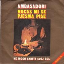 Ambasadori - Ne Mogu Skriti Svoju Bol/nocas Mi Se Pjesma Pise