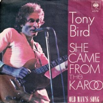 Bird Tony - She Came From The Karoo/old Mans Song