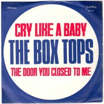 Box Tops - Cry Like A Baby/door You Closed To Me