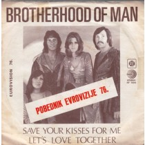 Brotherhood Of Man - Save Your Kisses For Me/lets Love Together