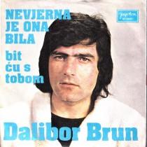 Brun Dalibor - Nevjerna Je Ona Bila/bit Cu S Tobom