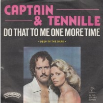 Captain Tennille - Do That To Me One More Time/deep In The Dark