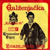 Cigoj Krunoslav - Galzenjacka/znam Rekla Bus