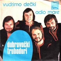 Dubrovacki Trubaduri - Vudrimo Decki/adio Mare