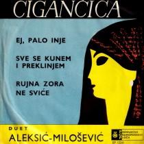 Duet Aleksic-Milosevic - Cigancica/ej Palo Inje/sve Se Kunem I Preklinjem/rujna Zora Ne Svice