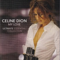 Dion Celine - My Love - Ultimate Essential Collection