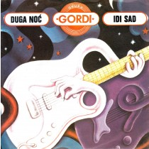 Gordi - Duga Noc/idi Sad