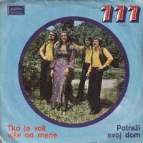 Grupa 777 - Tko Te Voli Vise Od Mene/potrazi Svoj Dom
