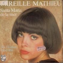 Mathieu Mireille - Santa Maria De La Mer/toi Lindien Mon Ami