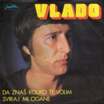 Smiljanic Vladimir Vlado - Da Znas Koliko Te Volim/sviraj Mi Cigane
