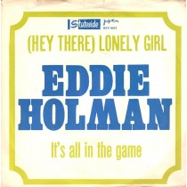 Holman Eddie - Hey There Lonely Girl/its All In The Game