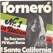 I Santo California - Tornero/se Davvero Mi Vuoi Bene