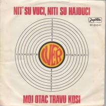 Iver - Nit Su Vuci Niti Su Hajduci/moj Otac Travu Kosi